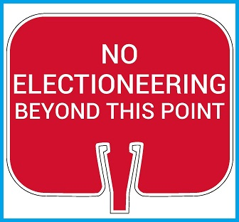 NO ELECTIONEERING Cone Cap Sign, Single-Sided