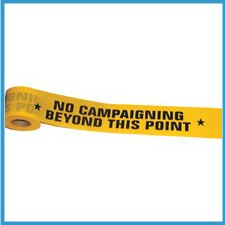 NO CAMPAIGNING ... Tape